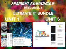 THE ULTIMATE BTEC LEVEL 3 IT BUNDLE UNIT 1 AND UNIT 6