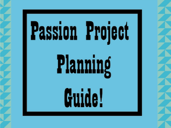 Passion Project Planning Guide!