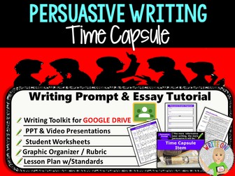 Persuasive Writing Lesson / Prompt – Digital Resource – Time Capsule – High School
