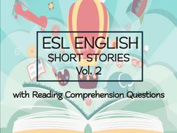 ESL ENGLISH SHORT STORIES + Questions VOL 2: Levels: Intermediate