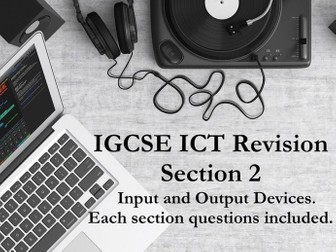 IGCSE ICT Revision. Unit 2: Input and Output devices