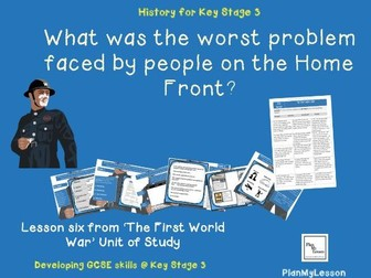The First World War: 'What was the worst problem faced by people on the Home Front (WW1)'