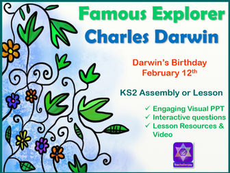 Charles Darwin Famous Explorer KS2 Assembly or Lesson