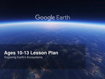 Google Earth Education: Exploring Earth's Ecosystems #GoogleEarth