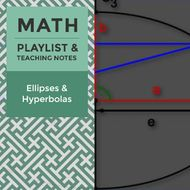 Ellipses & Hyperbolas - Playlist and Teaching Notes
