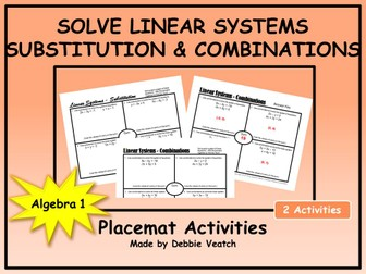 Solve Linear Systems Using Substitution AND Using Combinations Placemat Activities