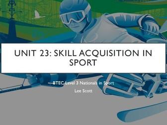 Unit 23 - Skill acquisition in sport (BTEC Level 3 Sport)