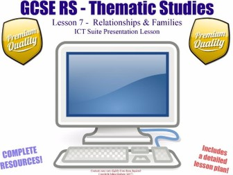 ICT Suite Lesson - Relationships and Families - L7/10 [GCSE RS - Thematic Studies - Christian Views]