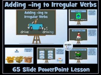 Verbs: Adding -ing to Irregular Verbs