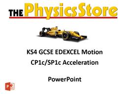 KS4 GCSE Physics EDEXCEL CP1c/SP1c Acceleration PowerPoint