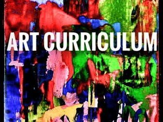 Art and Design. Complete Art Curriculum for KS3