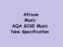 GCSE Music AQA New Specification African Drumming
