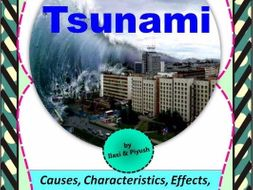 Tsunami - Causes, Characteristics, Effects, Facts and Preventation- Unit Plan with Worksheets