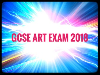 GCSE REVISION. Art. AQA GCSE Art Exam 2018 Support Resources