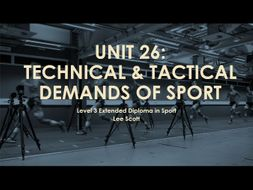 Unit 26: Technical & tactical demands of sport