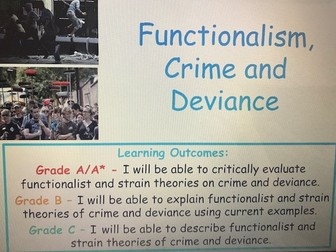 Year 13 Functionalist, Strain and Subcultural Theories on Crime and Deviance