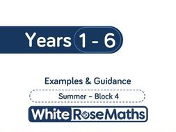 White Rose Maths - Summer - Block 4 - Years 1 - 6