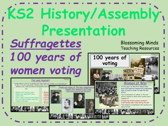 Suffragettes - 100 years of women voting  February 2018  (Britain) - KS2