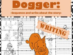Dogger by Shirley Hughes Writing task - Sequence write retell the story