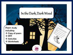 In the Dark, Dark Woods: PPT, poem and worksheets