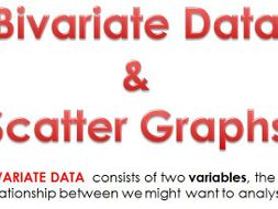 Bivariate Data and Scatter Graphs