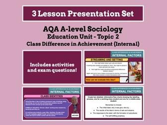 Social Class and Achievement (Internal Factors) - AQA A-level Sociology - Education Unit - Topic 2