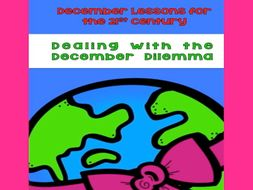 Dealing With the December Dilemma: December Lessons for the 21st Century