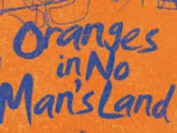 Oranges in No Man's Land Narrative