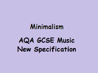 Minimalism - AQA GCSE Music, New Specification, Area of Study 4