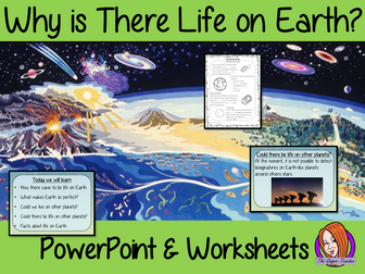 Why is There Life on Earth? PowerPoint and Worksheets Lesson