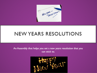 New Years Resolution Assembly