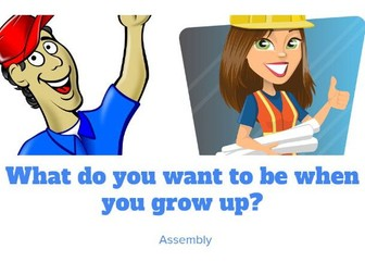 Assembly - Jobs of the future - What do you want to be when you grow up?