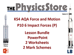 KS4 GCSE Physics AQA P10 6 Impact Forces (P) Lesson Bundle