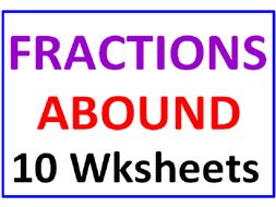 Fractions Abound (10 Worksheets)