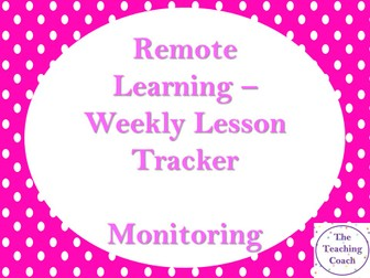 Remote Learning Weekly Tracker - COVID - Head of Year - Form Tutor - Lesson Timetable Feedback