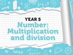 Year 5 - Multiplication and Division - Weeks 8 - 9