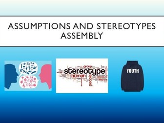 Assumptions & Stereotypes Assembly