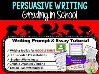Persuasive Writing Lesson / Prompt – Digital Resource – Grading in School – High School
