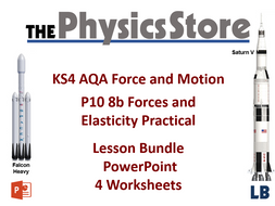 KS4 GCSE Physics AQA P10 8b Forces and Elasticity Practical Lesson Bundle