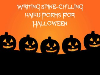Halloween - PowerPoint Lesson - Writing Spine-Chilling Haiku Poems