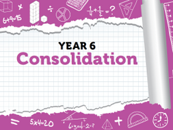 Year 6 Maths  Consolidation Pack - Summer Term - White Rose Maths' Resources