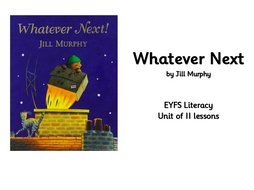 Whatever Next Literacy Planning EYFS 11 lessons