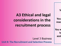 Btec L3 Business Unit 8 Recruitment and Selection Process A3 Ethics lesson