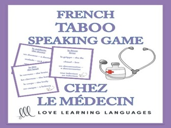 GCSE FRENCH: Chez le Médecin - French Taboo Speaking Game