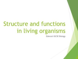 Biology Edexcel IGCSE PowerPoints - Structure and functions in living organisms