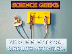 SIMPLE ELECTRICAL CIRCUITS ACTIVITIES -INVESTIGATIVE FUN!