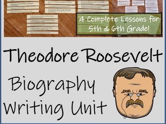 UKS2 History - Theodore Roosevelt Biography Writing Unit