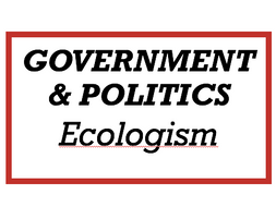 Politics Edexcel - Ecologism