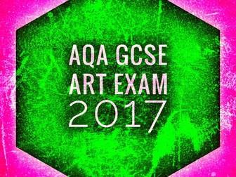 ART. GCSE Art Exam 2017. AQA