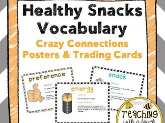 Healthy Snacks Vocabulary: Crazy Connection Posters and Trading Cards